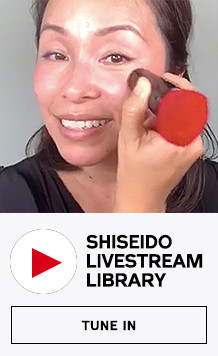 Shiseido Livestream Library. View Now.