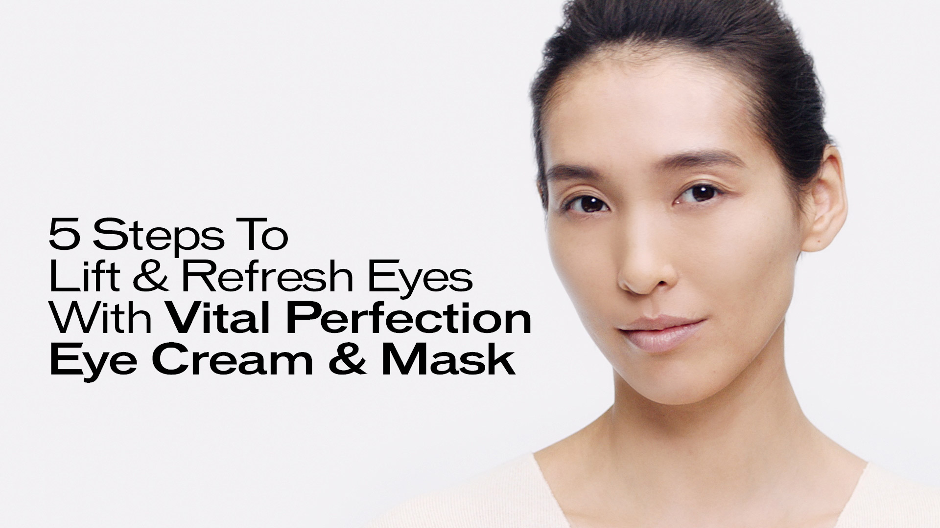 Vital Perfection Eye Care Regimen - Watch Now
