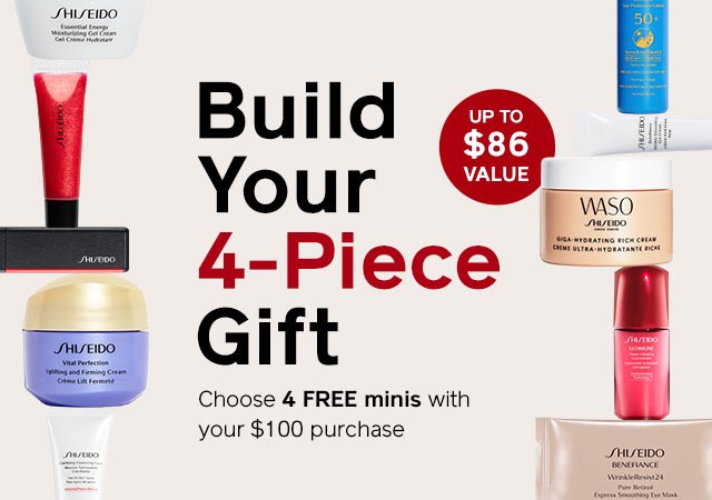 Build your 4-piece gift. Choose 4 free minis with your $100 purchase. SHOP NOW