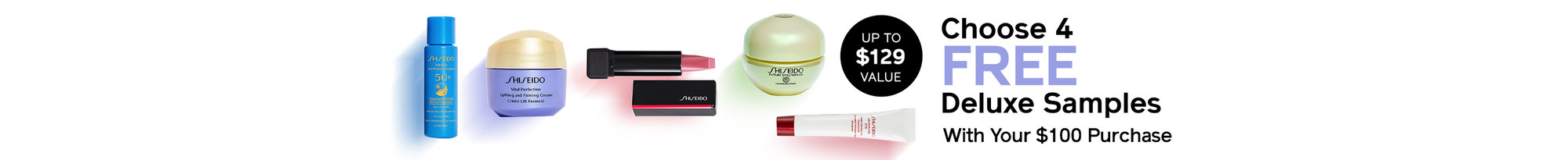 Choose free 4 deluxe samples with your $100 purchase